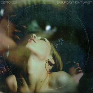Deftones - Saturday Night Wrist